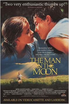 The Man in the Moon~1991. Just watched this again with my sister...we laughed, we cried, we covertly wiped tears when the other wasn't looking :)