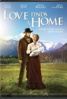 """""""Love Finds A Home"""" 2009 TV Movie Series. Based On """"Jeanette Oke"""" Book Series """"Love Comes Softly""""."""