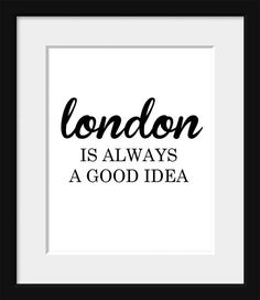 Audrey Hepburn Quote-Typography Poster-London Print-Black and White-London is Always a Good Idea. $20.00, via Etsy.