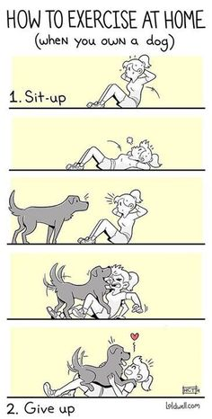 Funny...I'm sure every dog owner can relate! Haha!
