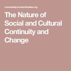 NOTES - The Nature of Social and Cultural Continuity and Change