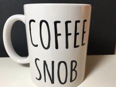 Coffee Snob Mug Coffee Latte Handmade New by withlovelouise