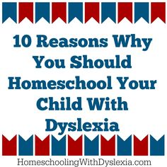 With a site entirely dedicated to homeschooling kids with dyslexia, you probably figured that I must believe pretty strongly in homeschooling dyslexic kids. However, if you still need convincing, here are my top 10 reasons why I believe that you should homeschool your kids with dyslexia. Benefits to Homeschooling a Child With Dyslexia There …