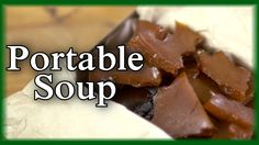 Portable soup is a meat broth that is condensed to solid form. It was a very common ration/survival food in the 18th century, and it can be used as a wonderf...