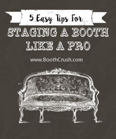 Booth Crush: 5 Easy Tips for Staging A Booth Like a Pro booth displays