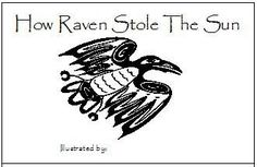 How Raven Stole The Sun - A Native American Raven Legend - Layers of Learning Native American Lessons, Native American Legends, Native American Wisdom, Native American Photos, Science For Kids, Science Nature, Sun Activity, Thanksgiving Art Projects, Kids Writing