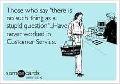 """Customer Service. Used to work at a one-hour photo lab, customers would ask me """"How long does your one-hour take?"""""""