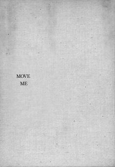 Move me | quote
