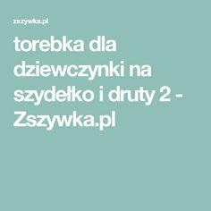 torebka dla dziewczynki na szydełko i druty 2 - Zszywka.pl