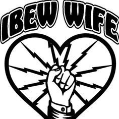 Proud IBEW wife LU 82 gotta get me one of these to represent my hubby.