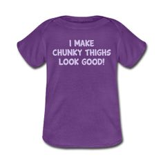 I Make Chunky Thighs Look Good