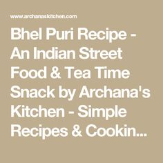 Bhel Puri Recipe - An Indian Street Food & Tea Time Snack by Archana's Kitchen - Simple Recipes & Cooking Ideas