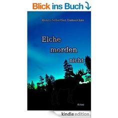 #Krimi Elche morden nicht eBook: Henry-Sebastian Damaschke: Amazon.de: Kindle-Shop  @hdamaschke