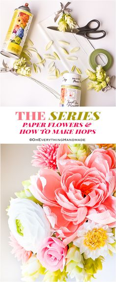 The Series Paper Flowers & How to make Hops - OhEverythingHandmade