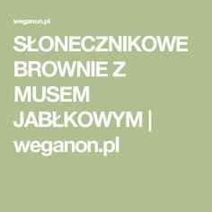 SŁONECZNIKOWE BROWNIE Z MUSEM JABŁKOWYM | weganon.pl