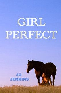 Horse Book Review: Girl Perfect by Jo Jenkins