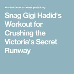 Snag Gigi Hadid's Workout for Crushing the Victoria's Secret Runway
