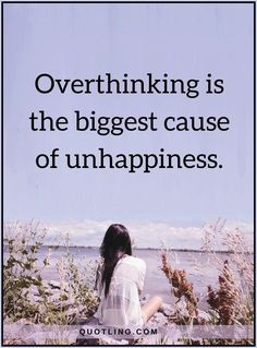 Overthinking is the biggest cause of our unhappiness. Keep yourself occupied. Keep your mind off things that don't hep you. Unhappiness, Good Morning Friends, Happy Weekend, So True, Self Help, Favorite Quotes, Qoutes, Mindfulness, Inspirational Quotes