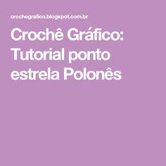Crochê Gráfico: Tutorial ponto estrela Polonês