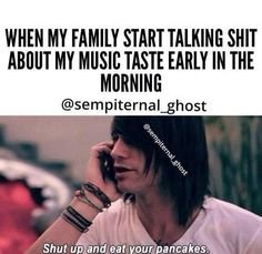 Yeah but my parents don't mind it and like some of it en my brother is into metal as well ^•^