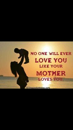 There are so many different types of love. But a Mother's Love is constant through good and bad.