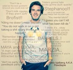 Amazing PewDiePie quotes :)