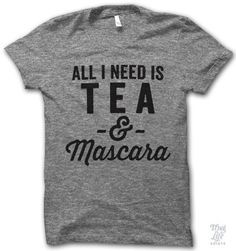 all i need is tea and mascara!