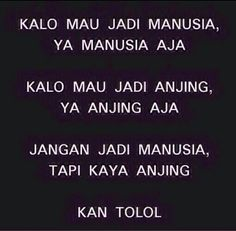 HAHA!! Quotes Sahabat, Quotes Lucu, Cinta Quotes, Quotes Galau, Message Quotes, Reminder Quotes, Tumblr Quotes, Mood Quotes, Funny Quotes