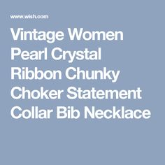 Vintage Women Pearl Crystal Ribbon Chunky Choker Statement Collar Bib Necklace