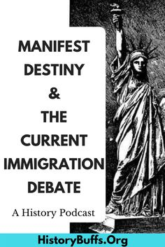 What does the 19th century idea of Manifest Destiny and the current immigration debate have in common? Find out on the History Buffs podcast. Mexican immigration, Mexican-American War, Texas, Southwest, Mexico, Treaty of Guadalupe Hidalgo, President Polk