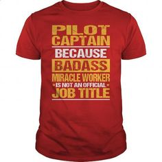 Awesome Tee For Pilot Captain - #T-Shirts #mens sweatshirts. ORDER HERE => https://www.sunfrog.com/LifeStyle/Awesome-Tee-For-Pilot-Captain-138762917-Red-Guys.html?60505