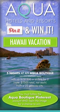 REPIN TO WIN A 5 DAY / 5 NIGHT HAWAII VACATION    Repin this image and follow http://pinterest.com/aquahotels/ for a chance to win!