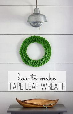 §Tape Leaf Wreath-Makes for a fun and easy holiday decorations
