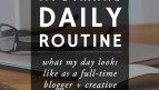 My Dynamic Daily Routine: What My Day Looks Like as a Blogger + Creative