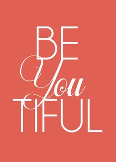 Deseret Designs: Be YOU Tiful