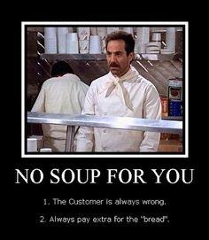 hoy almorzamos en lo del Soup Nazi... (link a video)