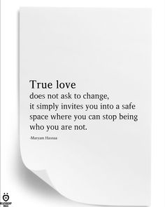 True Love Does Not Ask To Change,