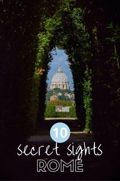 Rome secret sights, things to see and do #italyplanning