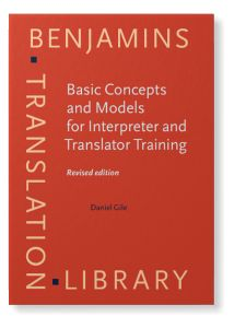 Basic concepts and models for interpreter and translator training / Daniel Gile