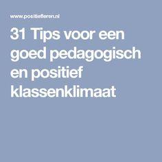 31 Tips voor een goed pedagogisch en positief klassenklimaat