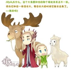 Mirkwood: Photo Tumblr Thranduil&Legolas Translation: Ada, why does mine look different from yours? That's because your's haven't grown up yet just like you. By the time you are all grown up, your's will have horns like mine. Really?