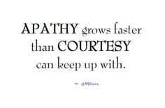 #Apathy   #Courtesy   #Quote   #NSR