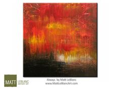 Always - Original Abstract Art and Modern Painting by Canadian Artist Matt LeBlanc – Dieppe NB