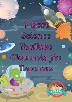 9 Best Science YouTube Channels for Teachers // Splash Resources // www.splashresources.com.au