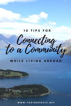 10 Tips for Connecting to a Community While Living Abroad | TakingRoute.net