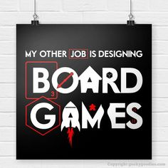 My Other Job is Designing Board Games Poster  by GeekyGoodiesShop