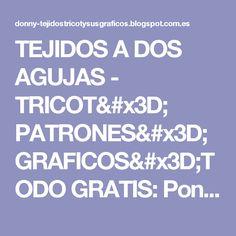 TEJIDOS A DOS AGUJAS -  TRICOT= PATRONES= GRAFICOS=TODO GRATIS: Poncho tejido a dos agujas