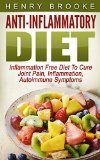 Anti Inflammatory Diet: Inflammation Free Diet:To Cure Joint Pain, Inflammation, Autoimmune Symptoms - http://www.painlessdiet.com/anti-inflammatory-diet-inflammation-free-dietto-cure-joint-pain-inflammation-autoimmune-symptoms/
