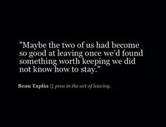 Beau Taplin | pros in the art of leaving.