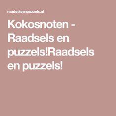 Kokosnoten - Raadsels en puzzels!Raadsels en puzzels!
